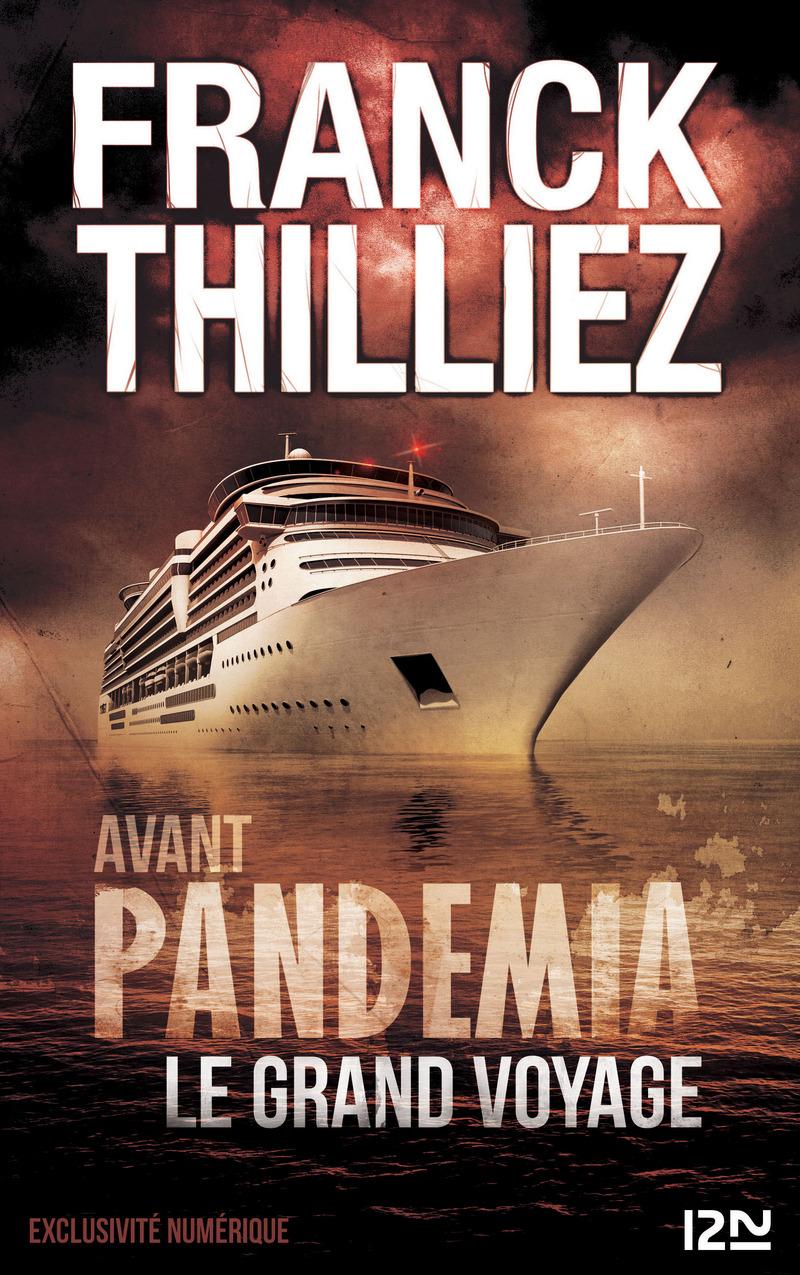AVANT PANDEMIA - LE GRAND VOYAGE - Franck THILLIEZ