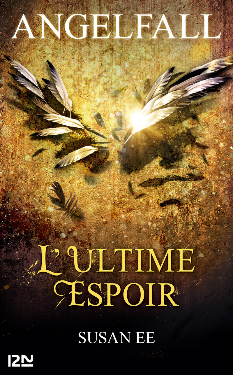 ANGELFALL - TOME 3. L'ULTIME ESPOIR - Susan EE.