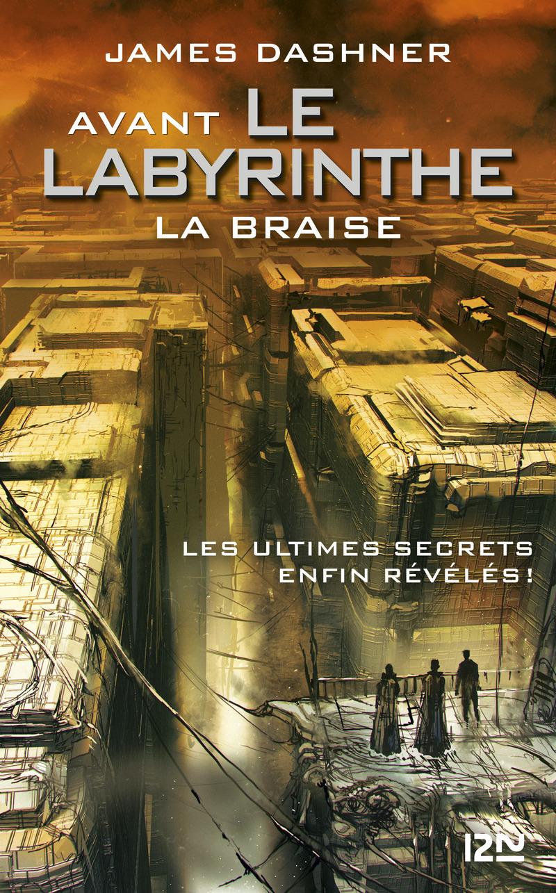 AVANT LE LABYRINTHE - TOME 5 : LA BRAISE - James DASHNER