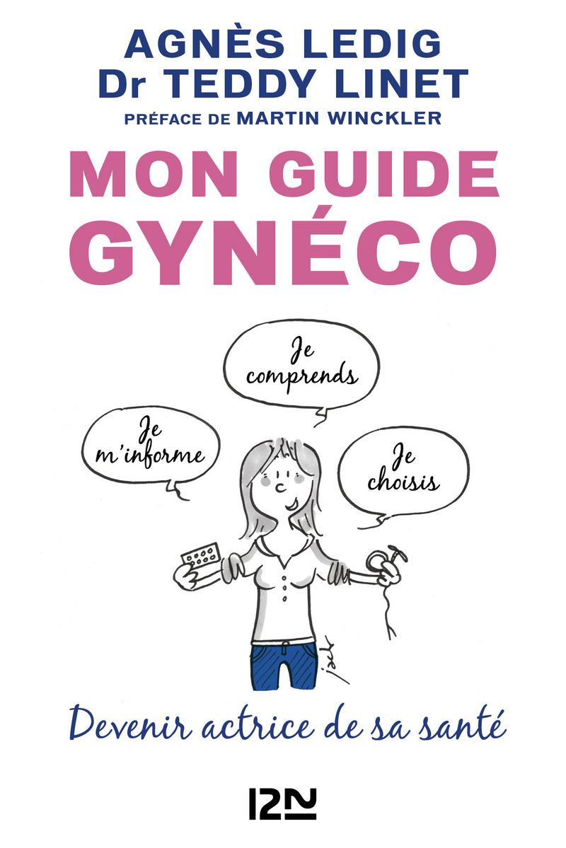 MON GUIDE GYNÉCO - Agnès LEDIG,Teddy LINET