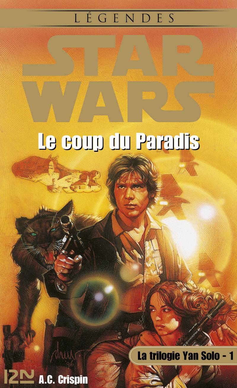 STAR WARS - LA TRILOGIE DE YAN SOLO - TOME 1 - A.C. CRISPIN
