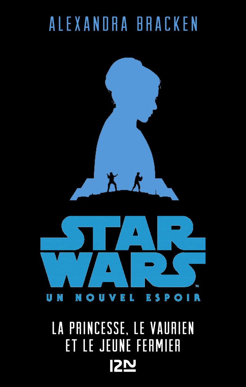 STAR WARS - ÉPISODE IV, UN NOUVEL ESPOIR [VERSION POUR ADOS] - Alexandra BRACKEN