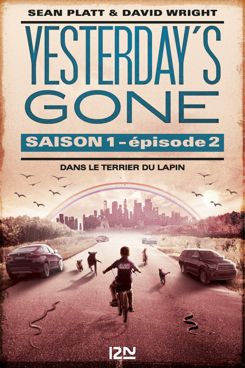 YESTERDAY'S GONE - SAISON 1 - ÉPISODE 2 : DANS LE TERRIER DU LAPIN - Sean PLATT,David WRIGHT