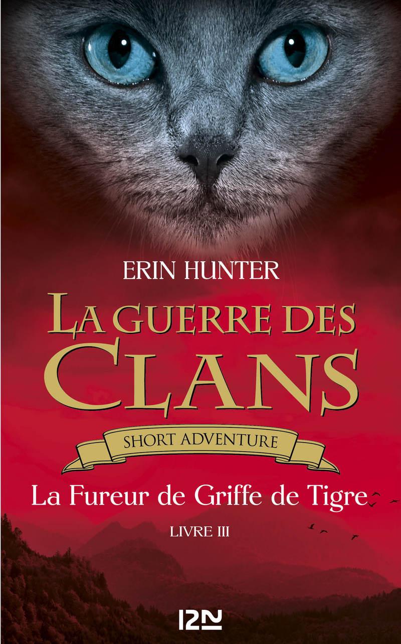 LA GUERRE DES CLANS : LA FUREUR DE GRIFFE DE TIGRE - Erin HUNTER