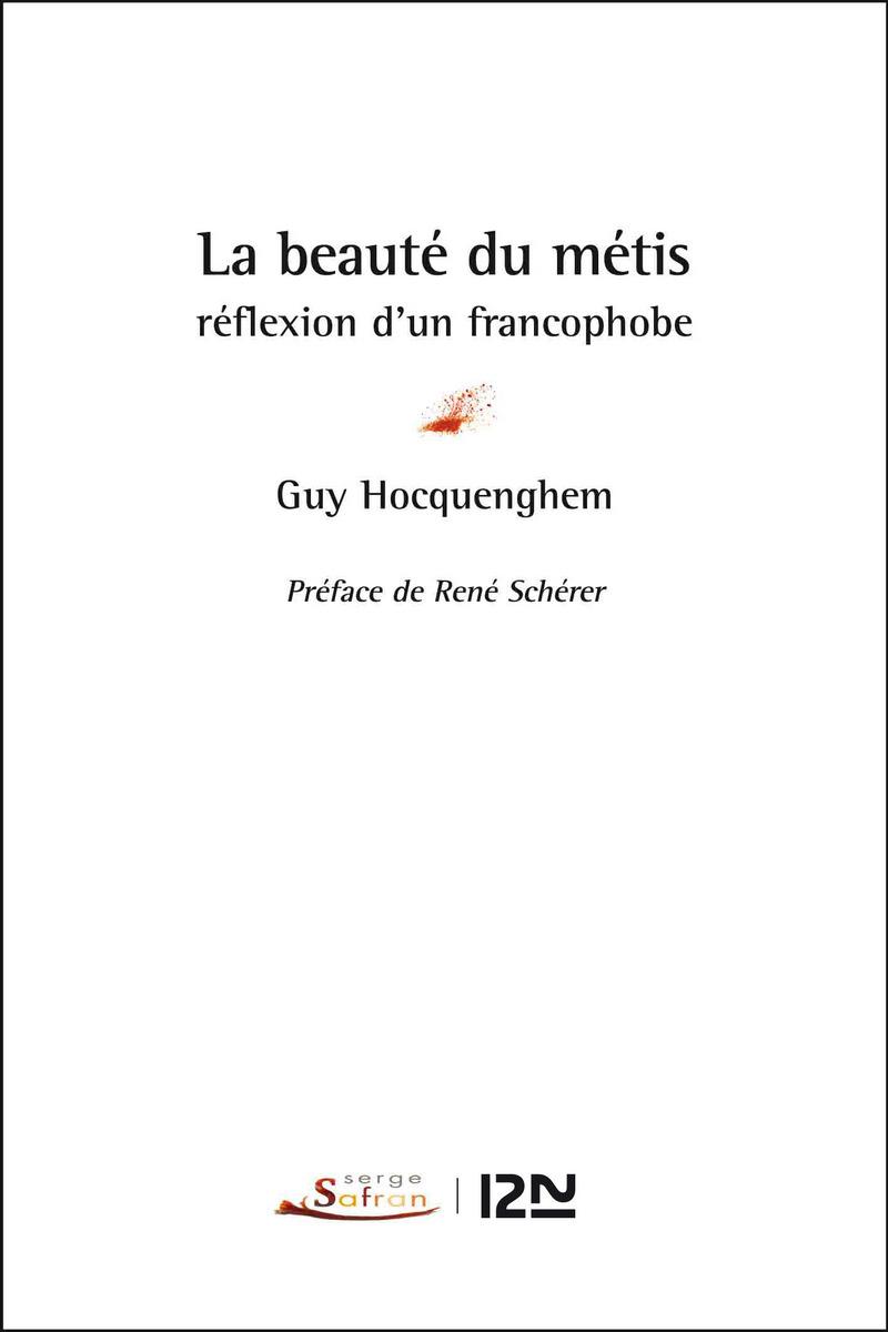 LA BEAUTÉ DU MÉTIS : RÉFLEXION D'UN FRANCOPHOBE - Guy HOCQUENGHEM