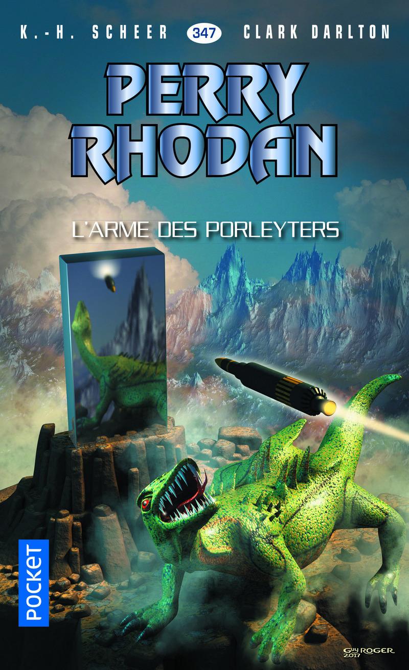 PERRY RHODAN N°347 - L'ARME DES PORLEYTERS - Clark DARLTON,K. H. SCHEER