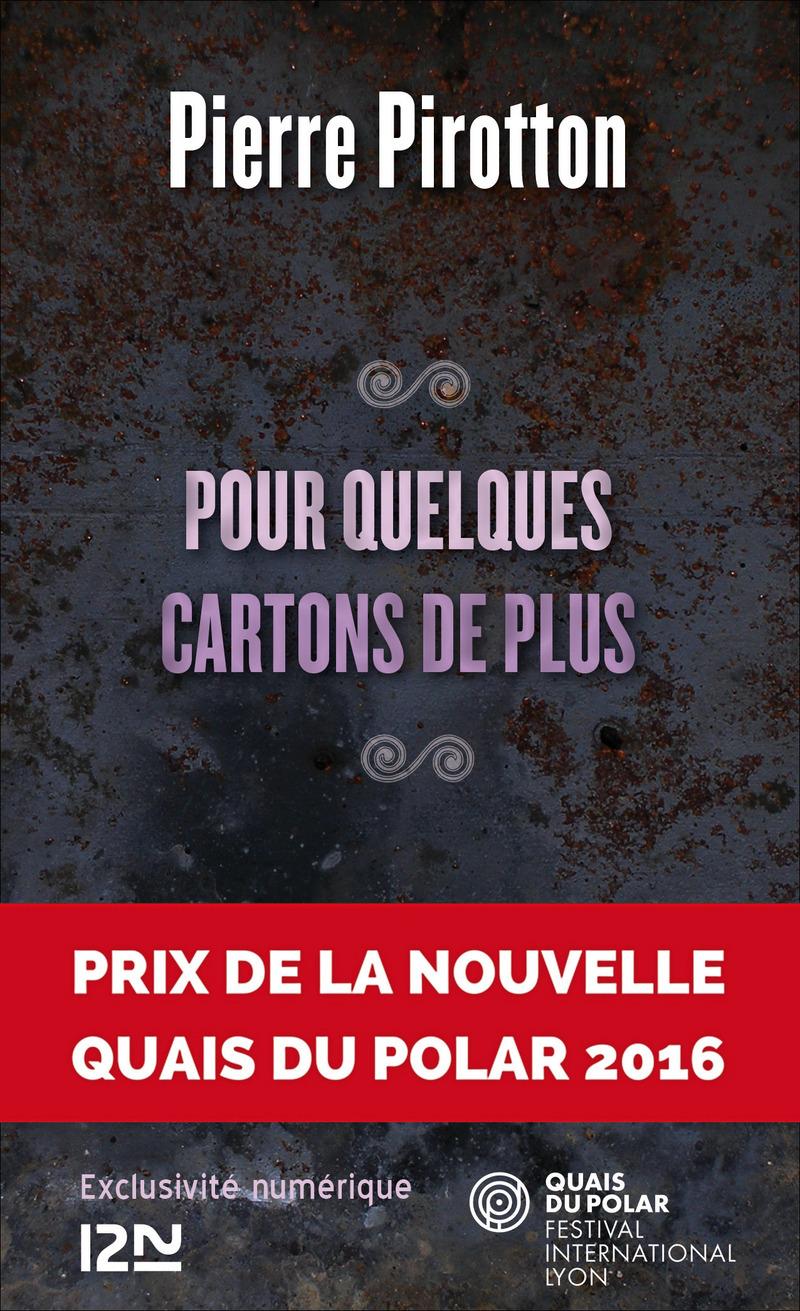 POUR QUELQUES CARTONS DE PLUS - Pierre Pirotton