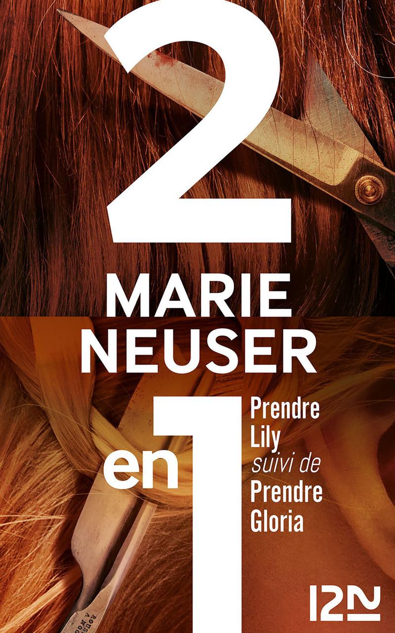 PRENDRE LILY SUIVI DE PRENDRE GLORIA - Marie NEUSER