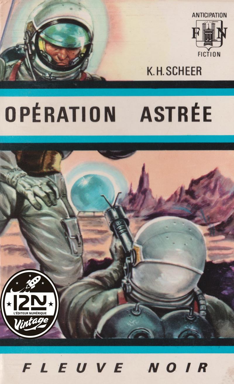 PERRY RHODAN N°01 - OPÉRATION ASTRÉE - Clark DARLTON,K.H. SCHEER