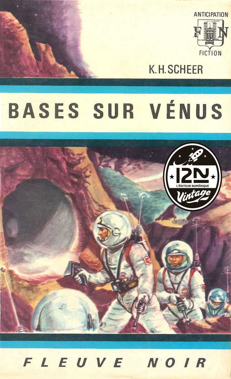 PERRY RHODAN N°04 - BASES SUR VÉNUS - Clark DARLTON,K.-H. SCHEER
