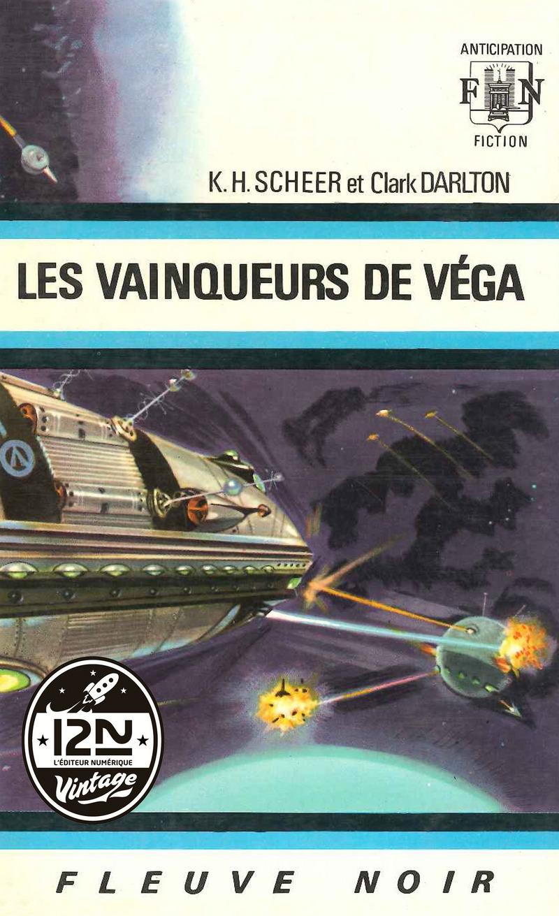 PERRY RHODAN N°05 - LES VAINQUEURS DE VÉGA - Clark DARLTON,K.-H. SCHEER