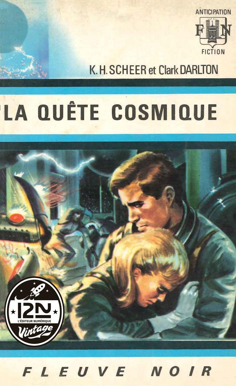 PERRY RHODAN N°07 - LA QUÊTE COSMIQUE - Clark DARLTON,K.-H. SCHEER