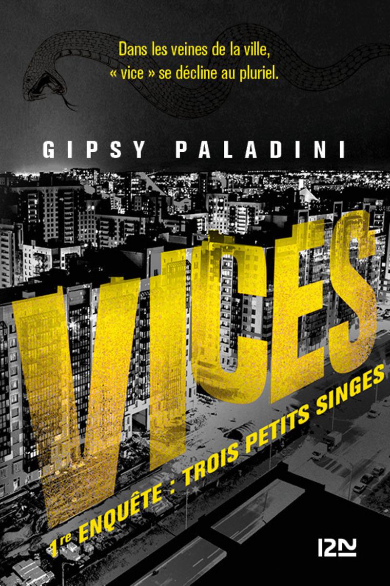 VICES - 1RE ENQUÊTE : TROIS PETITS SINGES - Gipsy PALADINI