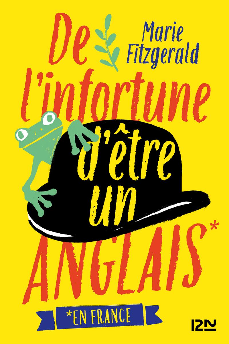 DE L'INFORTUNE D'ÊTRE UN ANGLAIS (EN FRANCE) - Marie FITZGERALD