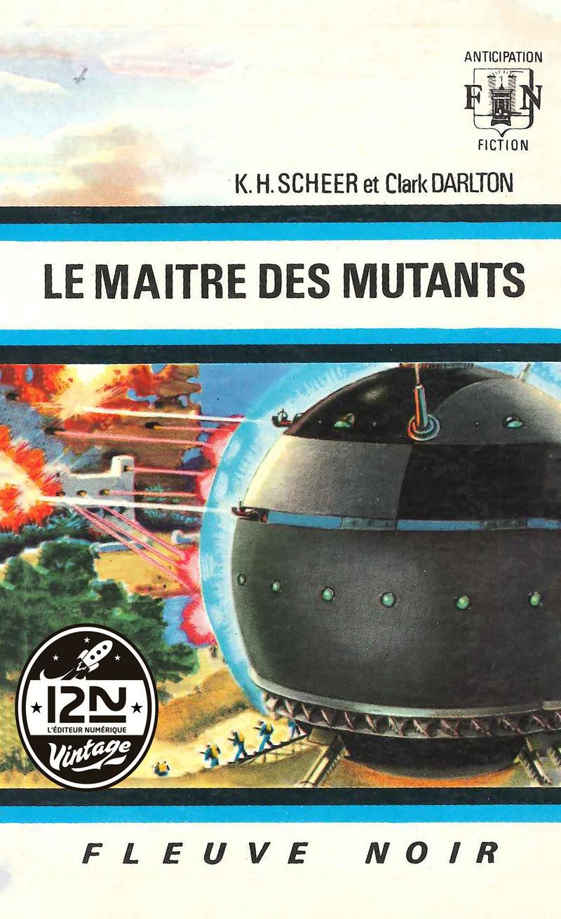 PERRY RHODAN N°10 - LE MAÎTRE DES MUTANTS - Clark DARLTON,K.-H. SCHEER