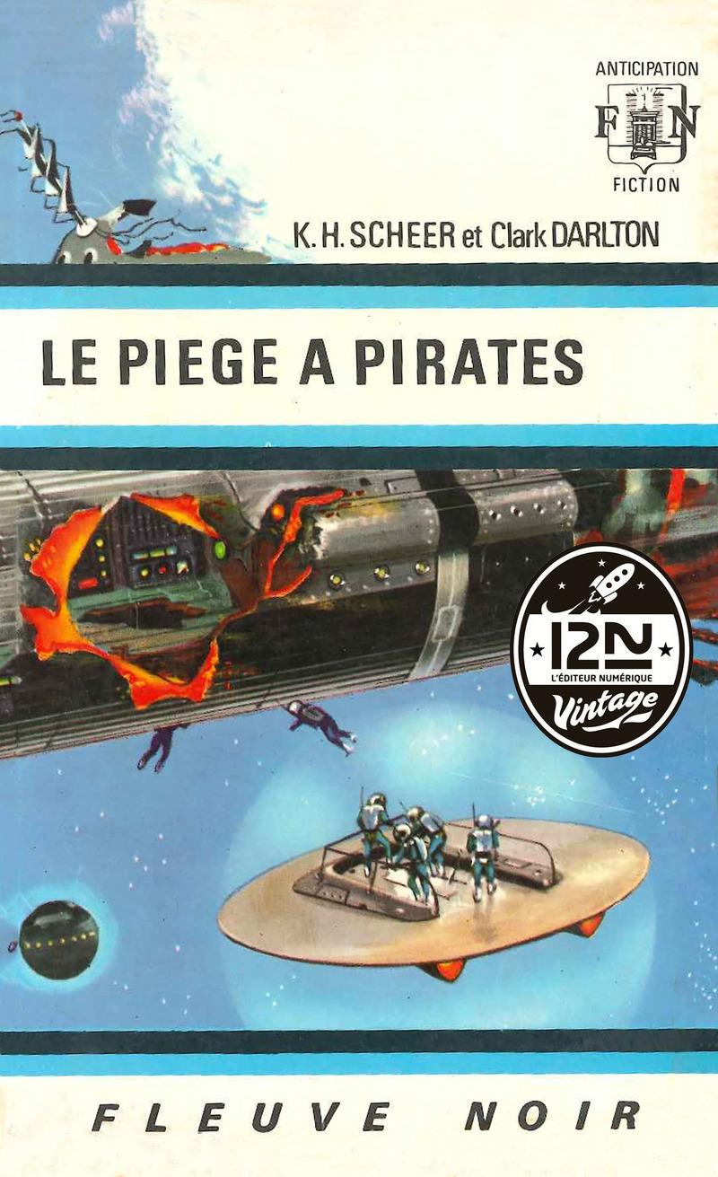 PERRY RHODAN N°11 - LE PIÈGE À PIRATES - Clark DARLTON,K.H. SCHEER
