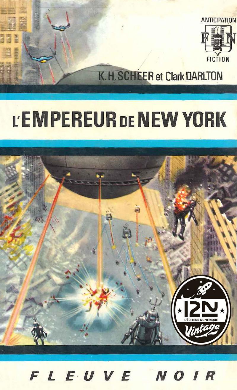 PERRY RHODAN N°12 - L'EMPEREUR DE NEW YORK - Clark DARLTON,K.H. SCHEER