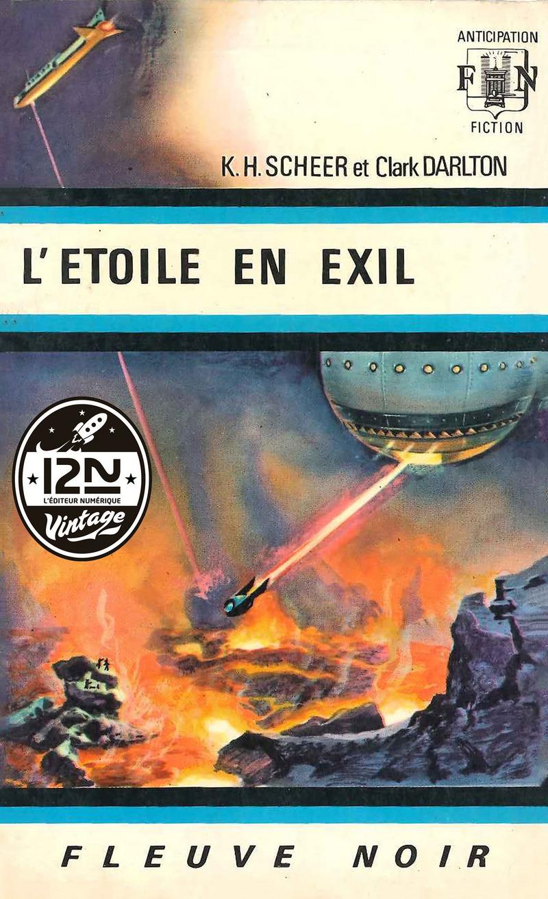 PERRY RHODAN N°13 - L'ÉTOILE EN EXIL - Clark DARLTON,K. H. SCHEER