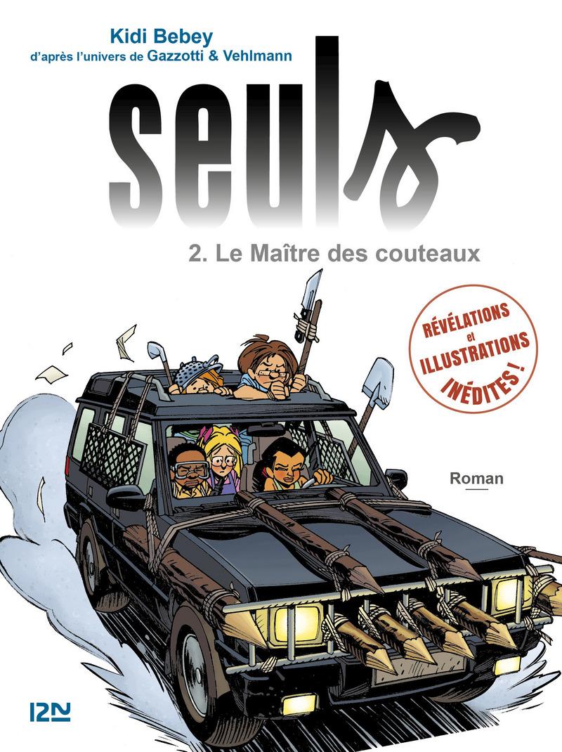 SEULS - TOME 2 : LE MAÎTRE DES COUTEAUX - Bruno GAZZOTTI,Fabien VEHLMANN