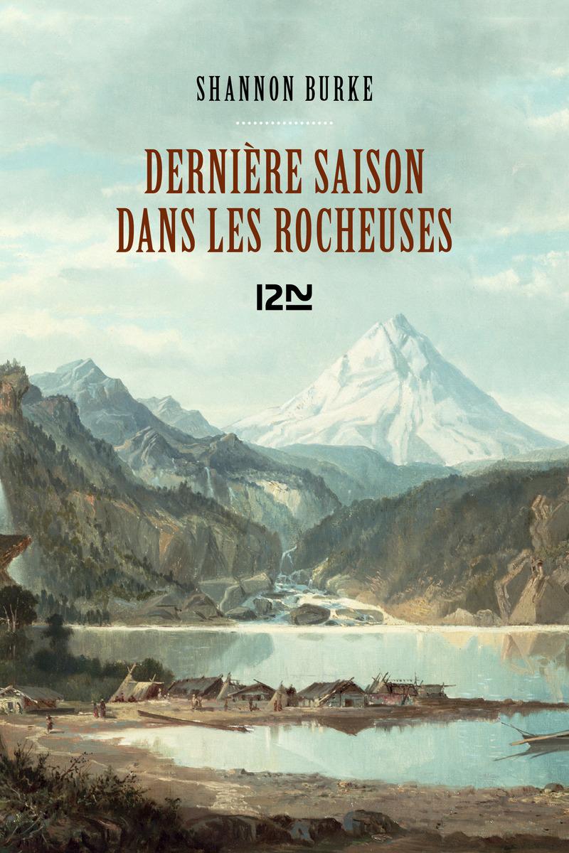 DERNIÈRE SAISON DANS LES ROCHEUSES - Shannon BURKE