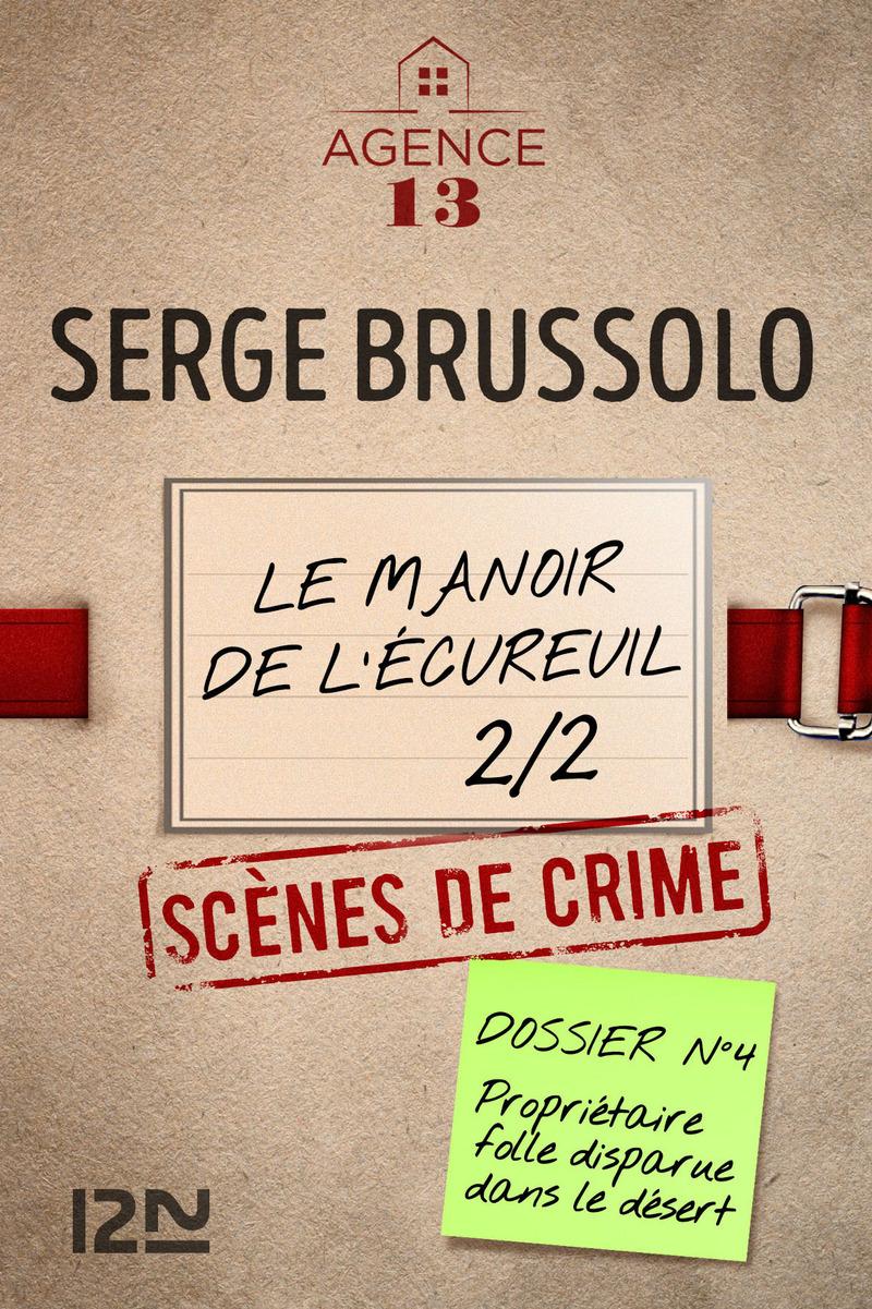 LES DOSSIERS DE L'AGENCE 13 : LE MANOIR DE L'ÉCUREUIL, DEUXIÈME PARTIE - Serge BRUSSOLO