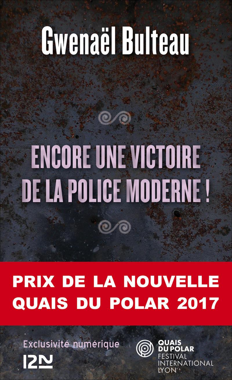ENCORE UNEVICTOIRE DE LA POLICE MODERNE ! - Gwenaël BULTEAU