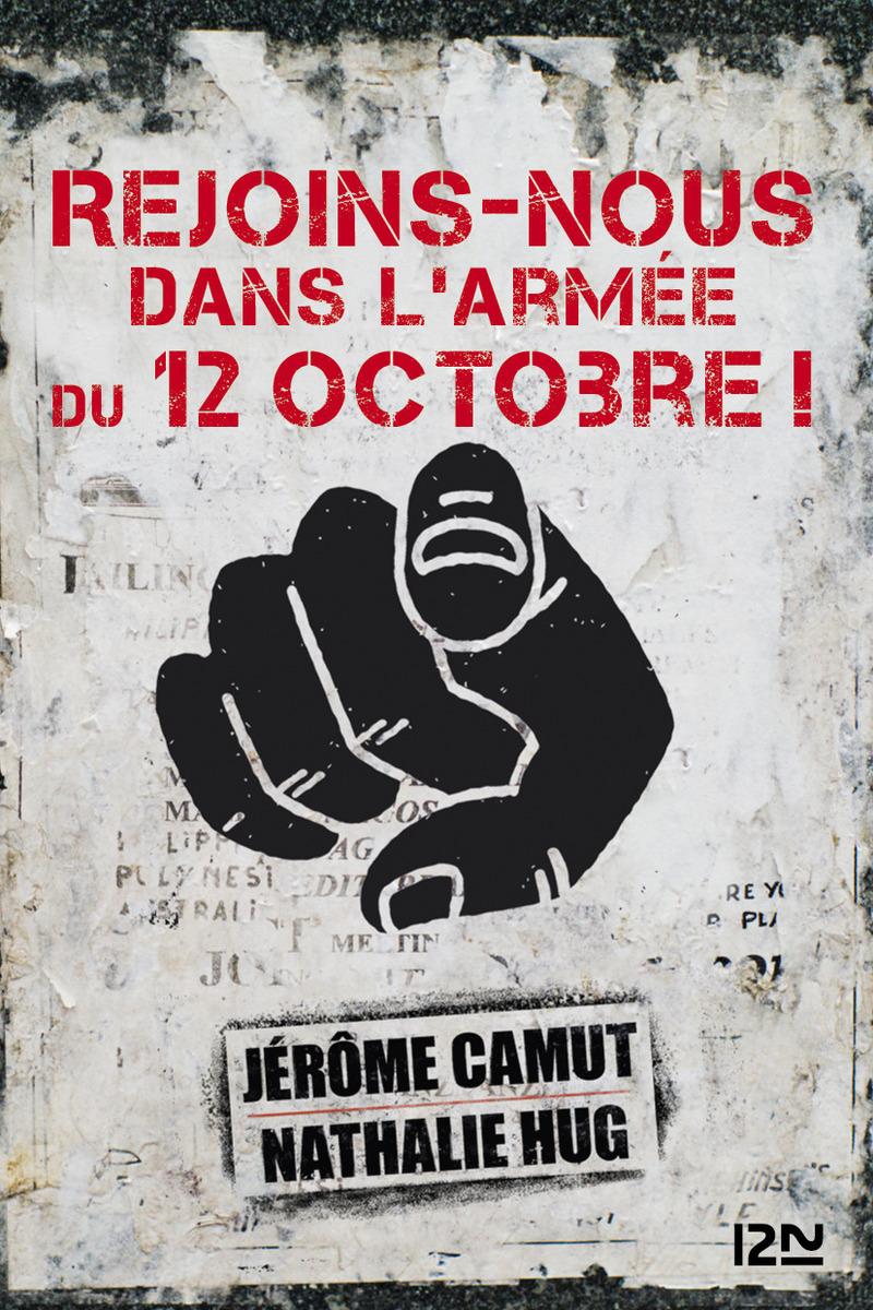 REJOINS-NOUS DANS L'ARMÉE DU 12 OCTOBRE ! - Jérôme CAMUT,Nathalie HUG