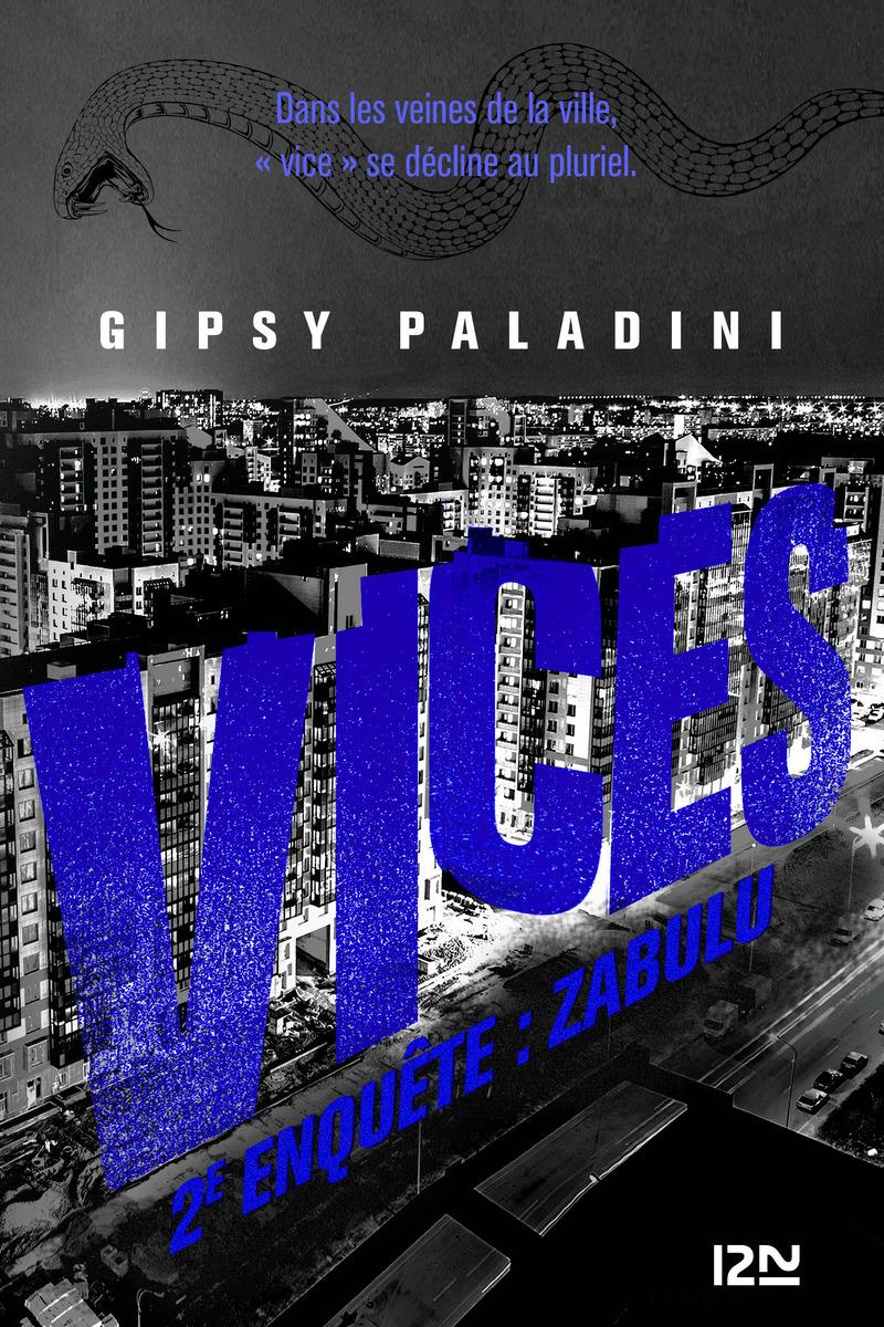 VICES - 2E ENQUÊTE : ZABULU - Gipsy PALADINI