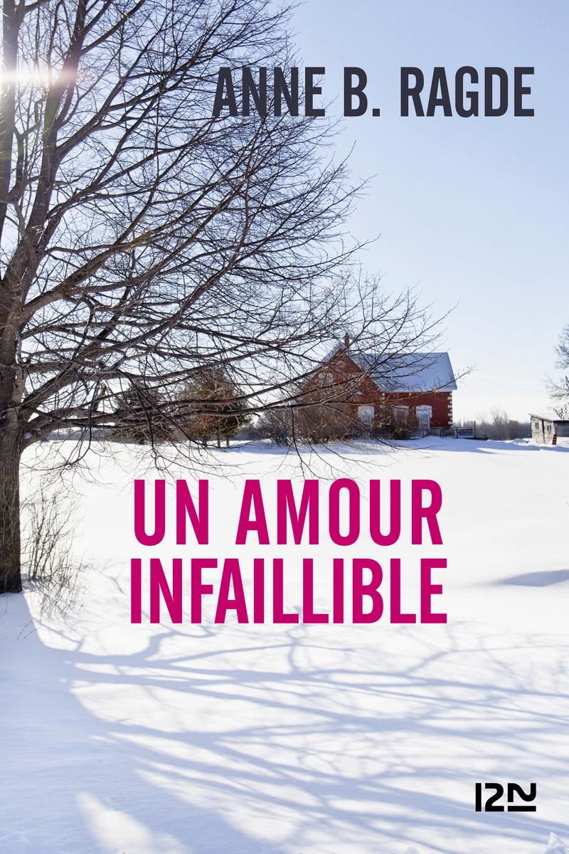 UN AMOUR INFAILLIBLE - Anne B. RAGDE