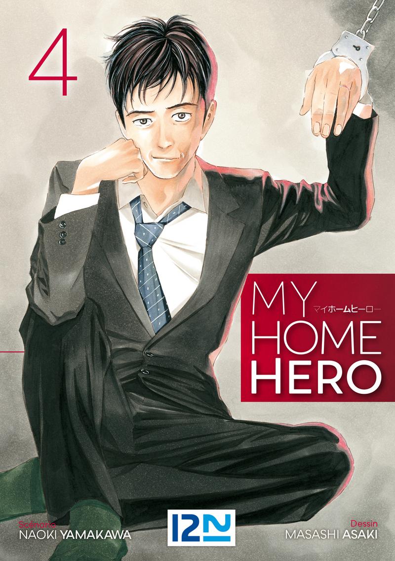 MY HOME HERO - TOME 04 - Masashi ASAKI,Naoki YAMAKAWA