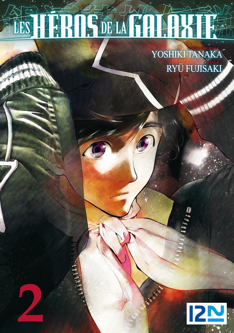 LES HÉROS DE LA GALAXIE - TOME 02 - Ryu FUJISAKI,Yoshiki TANAKA
