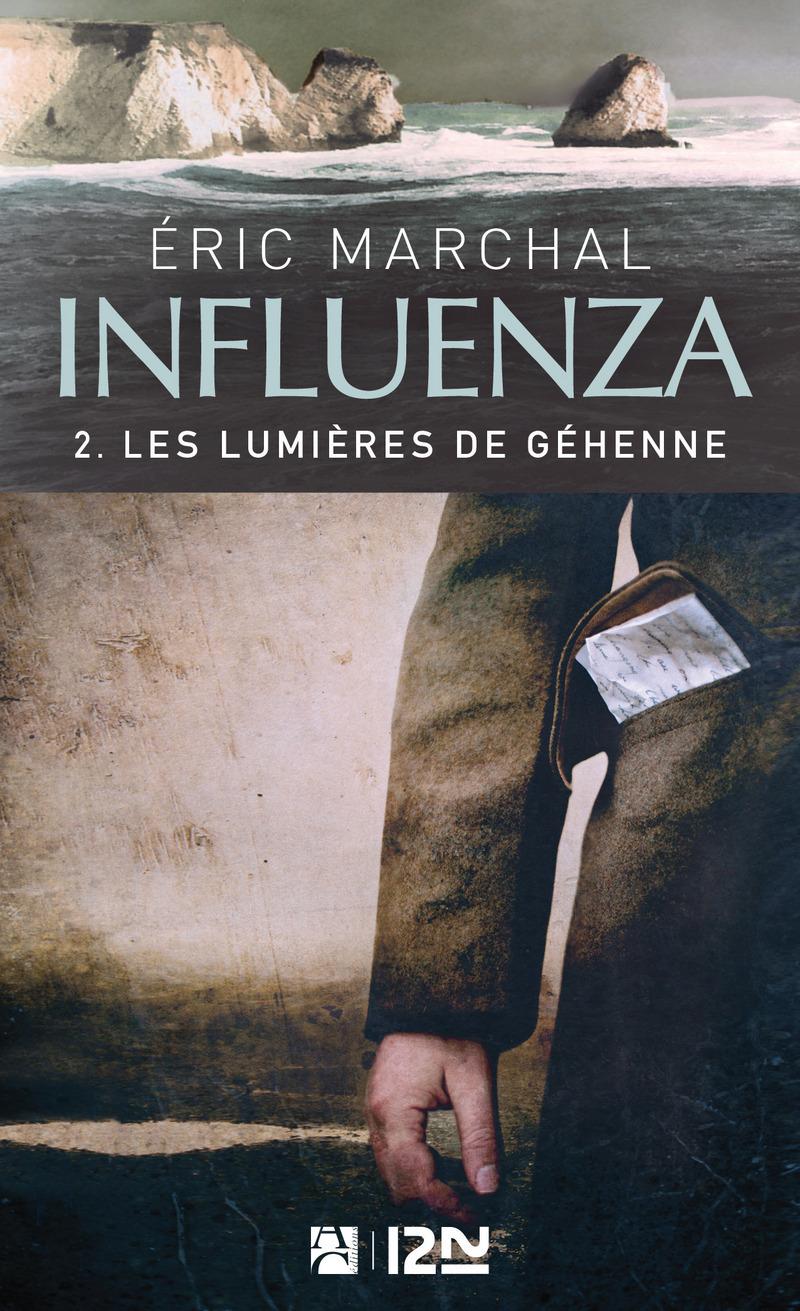 INFLUENZA TOME 2 - LES LUMIÈRES DE GÉHENNE - Eric MARCHAL