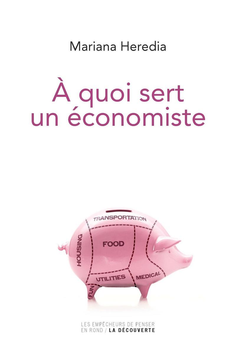 À quoi sert un économiste