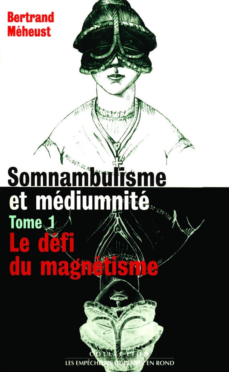 Somnambulisme et médiumnité - Tome 1