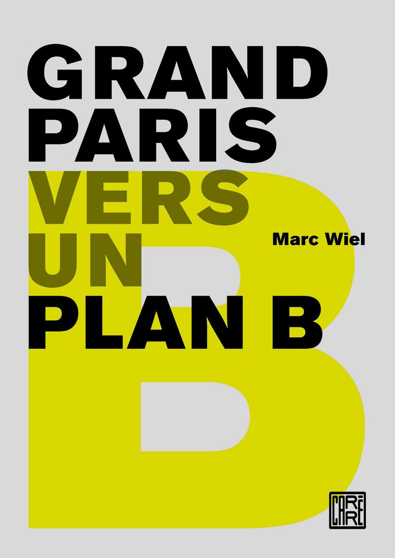 Grand Paris. Vers un plan B