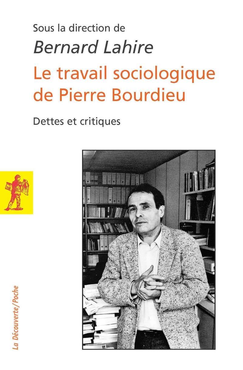 Le travail sociologique de Pierre Bourdieu
