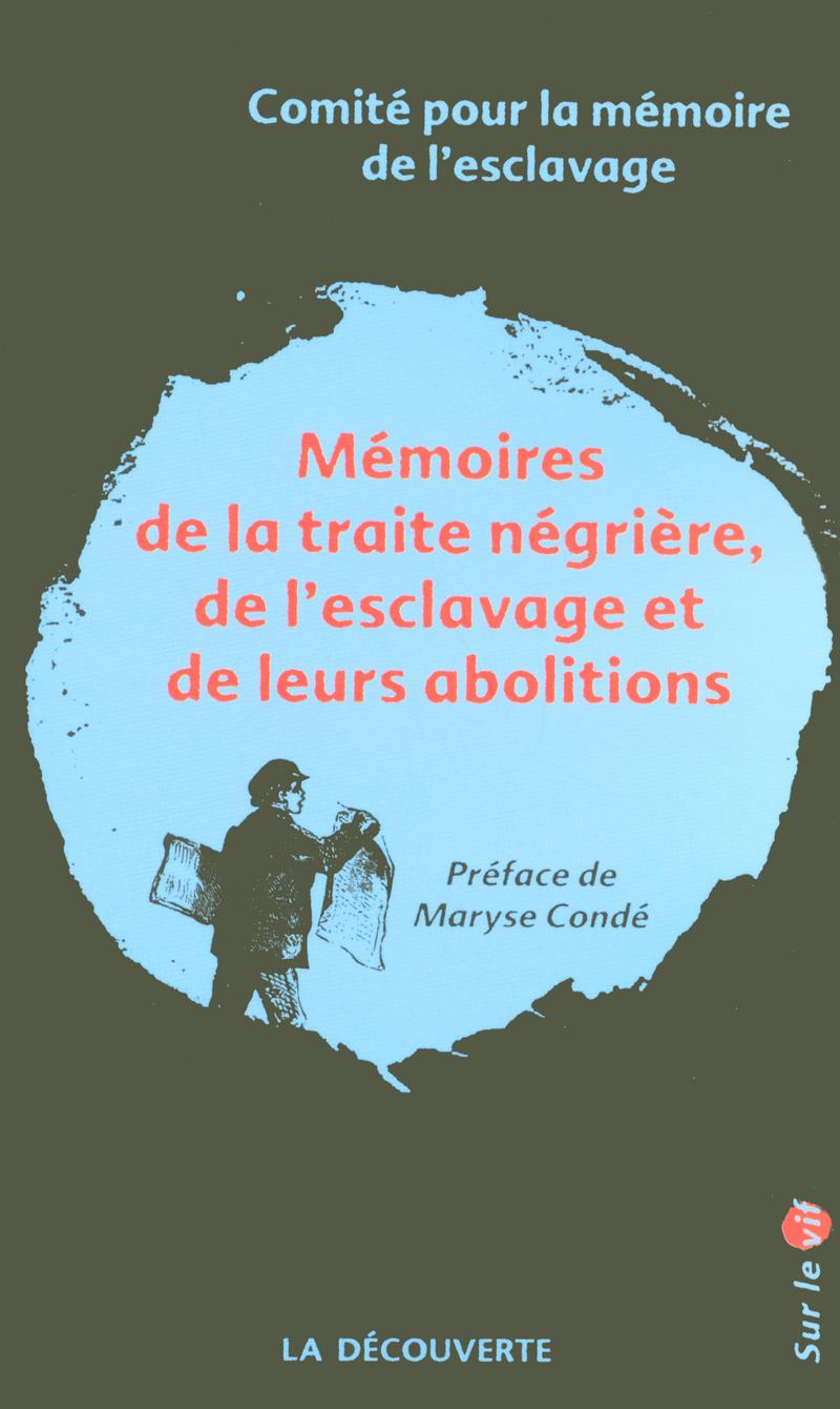 Mémoires de la traite négrière, de l'esclavage et de leurs abolitions