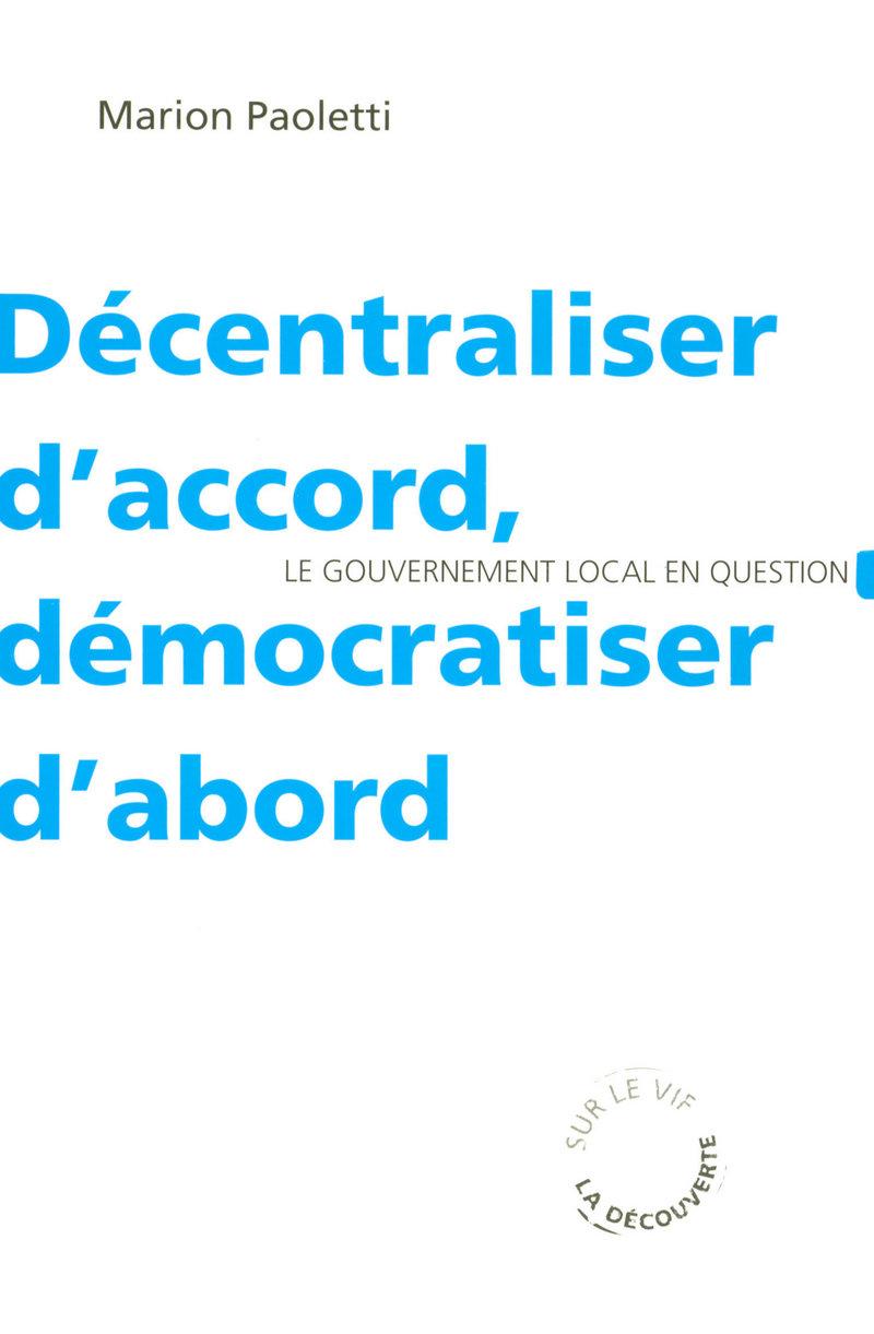 Décentraliser d'accord, démocratiser d'abord