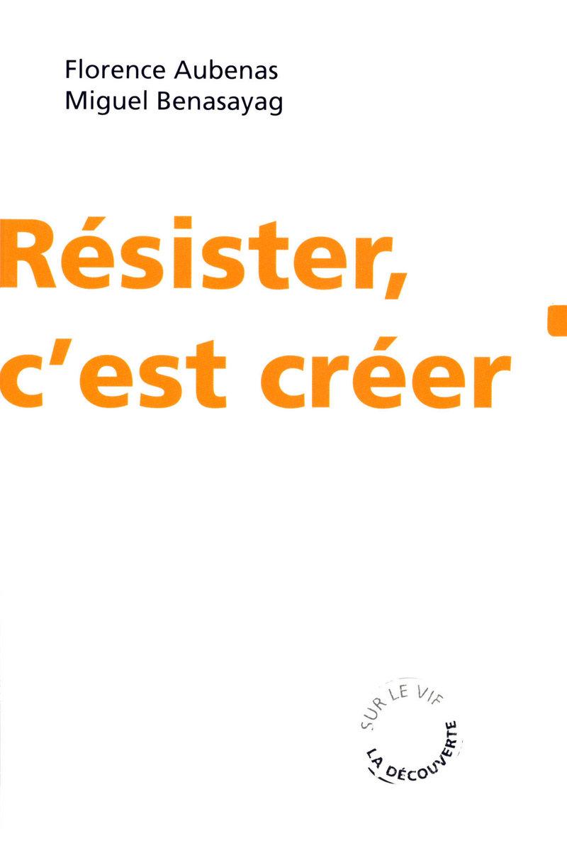 Résister, c'est créer