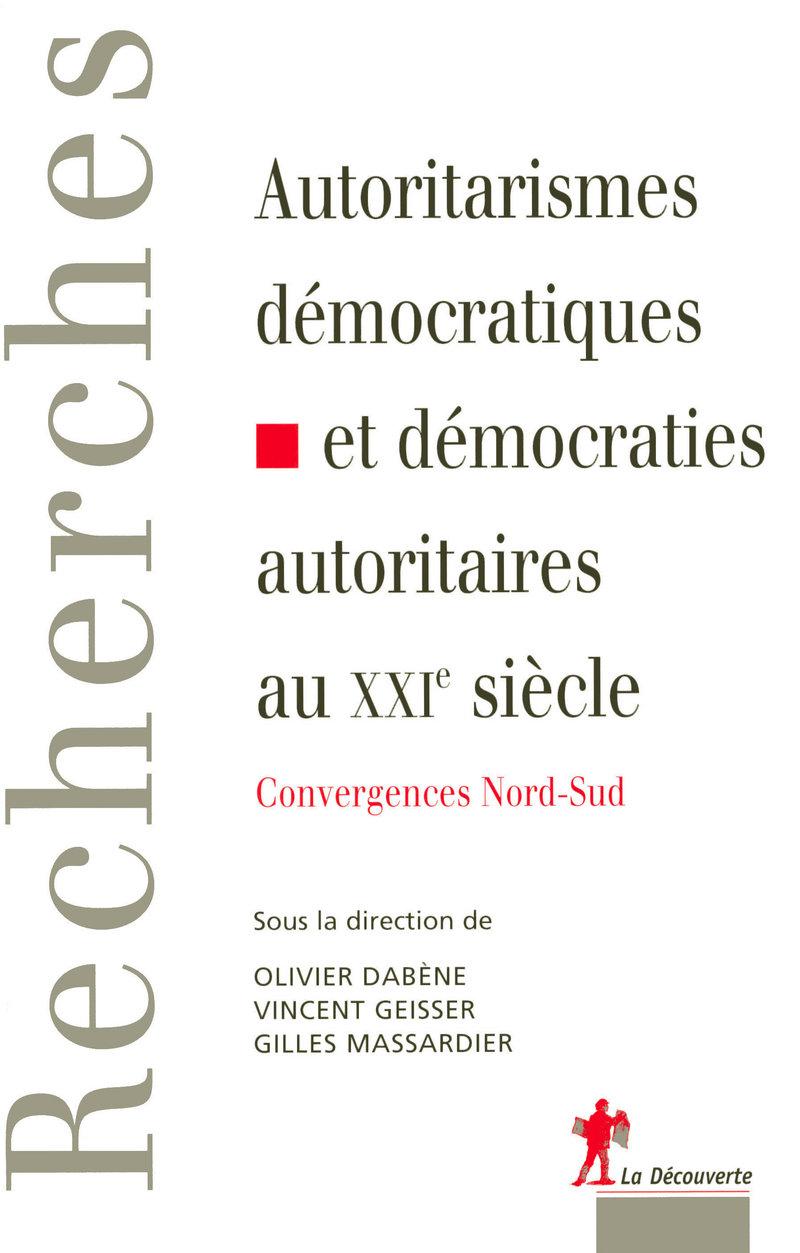 Autoritarismes démocratiques et démocraties autoritaires au XXIe siècle