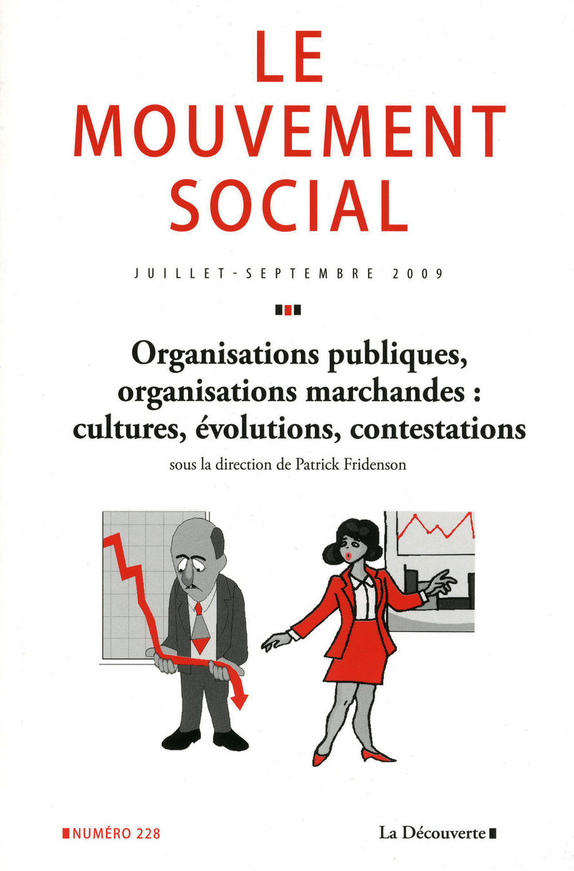 Organisations publiques, organisations marchandes : cultures, évolutions, contestations