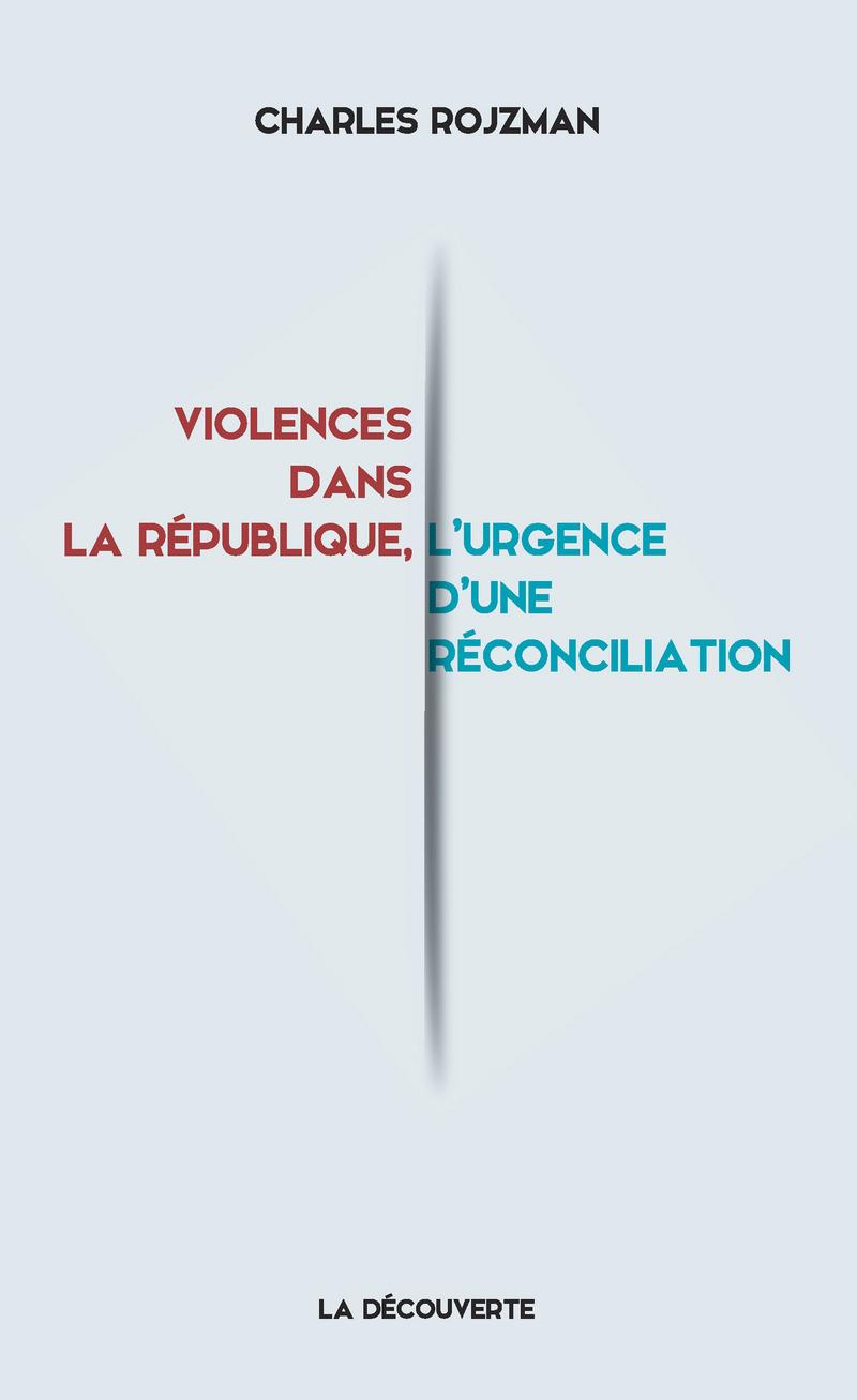 Violences dans la République, l'urgence d'une réconciliation