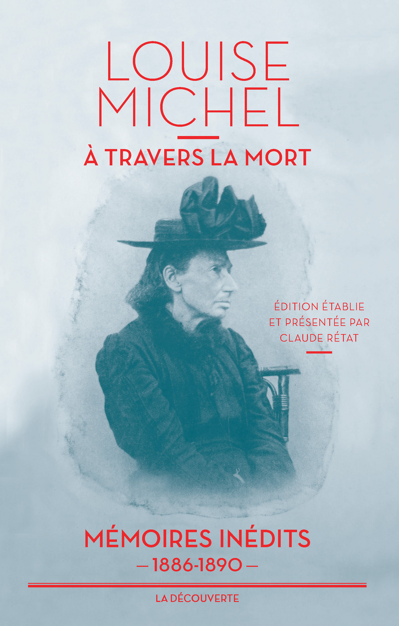 à Travers La Vie Et La Mort Louise Michel éditions La