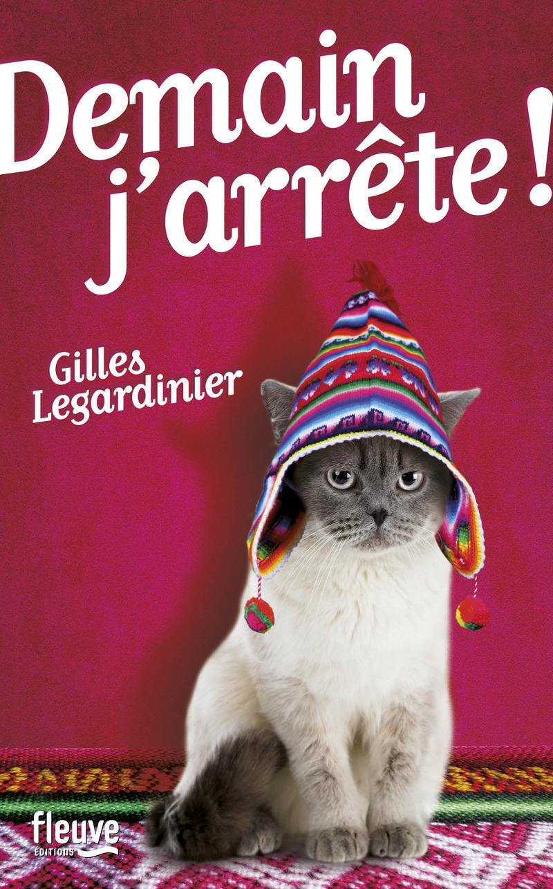 DEMAIN J'ARRETE de Gilles Legardinier 9782265094307