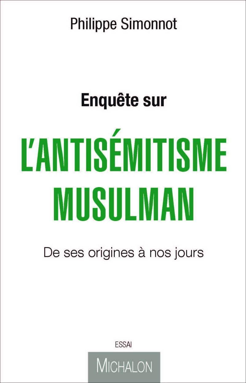 Enquête sur l'antisémitisme musulman (ebook)