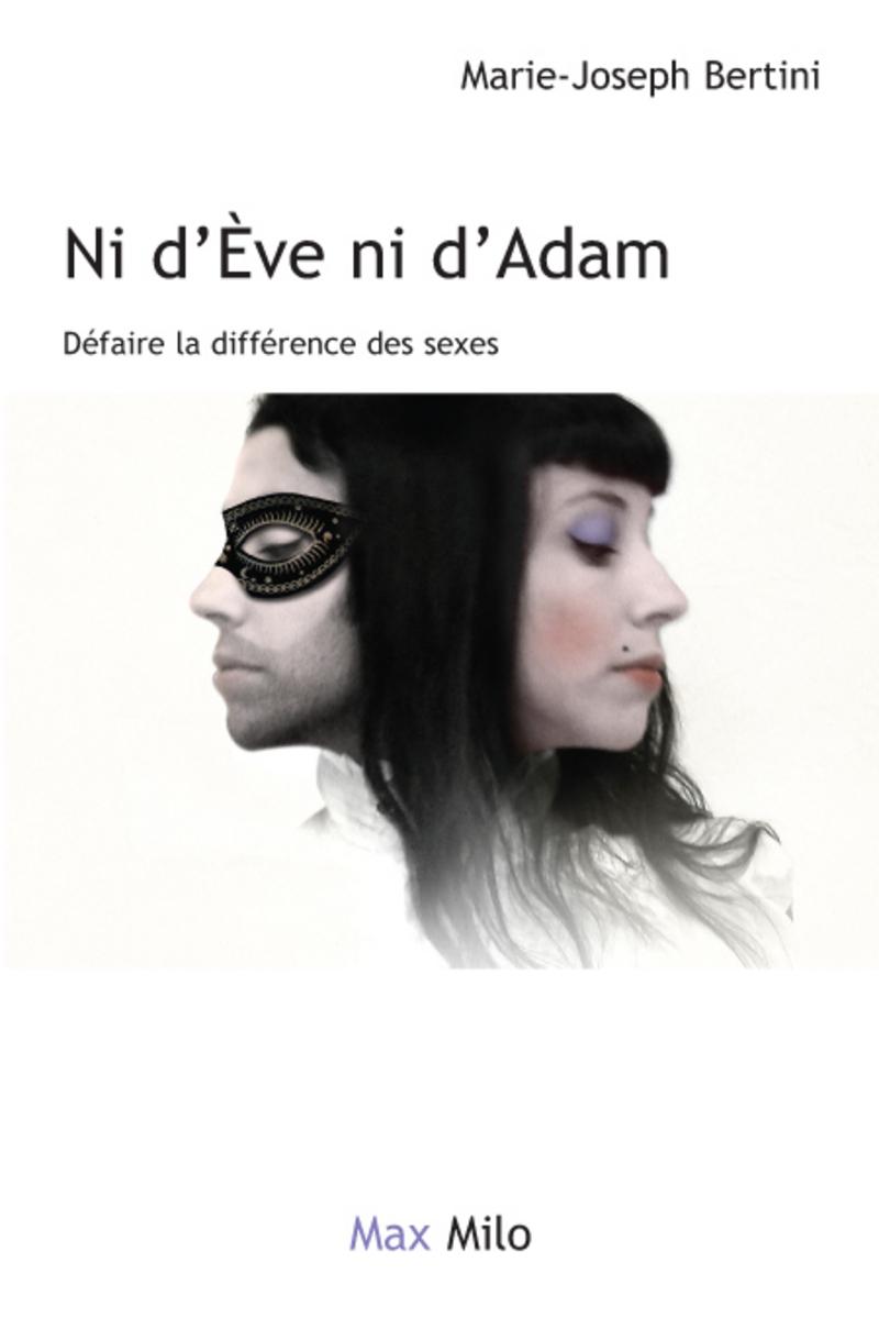 Ni d'Ève ni d'Adam - Défaire la différence des sexes