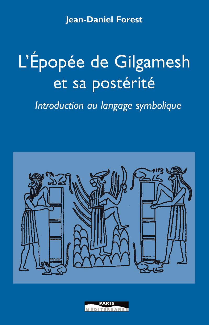 L'épopée de Gilgamesh et sa postérité